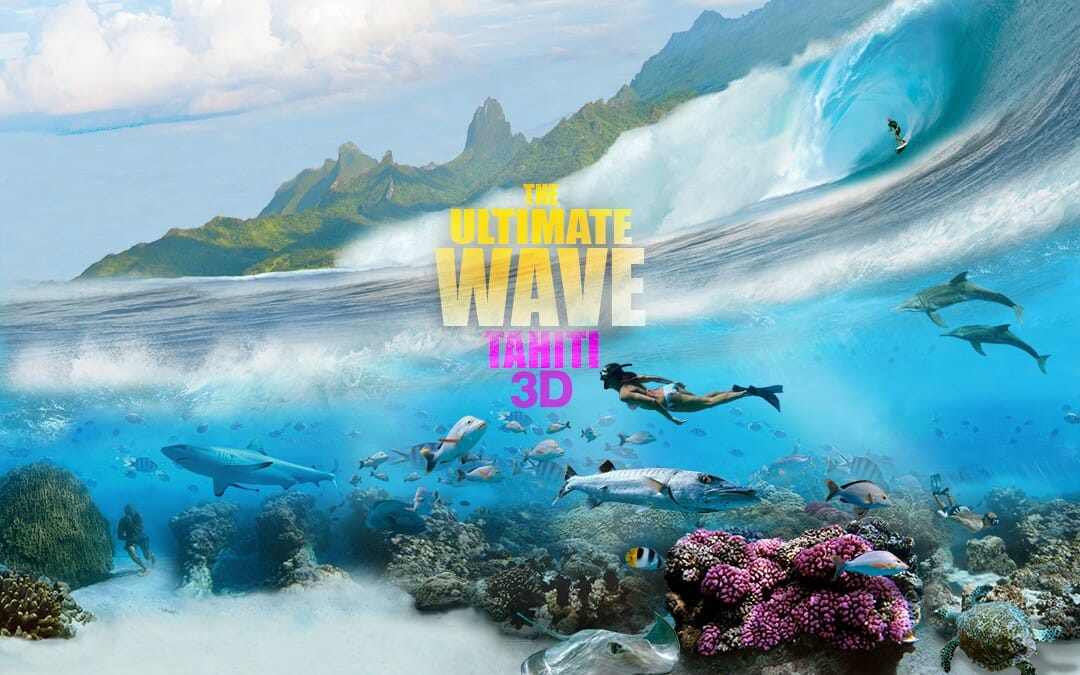 Where to See The Ultimate Wave Tahiti 3D